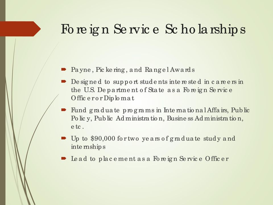 Department of State as a Foreign Service Officer or Diplomat Fund graduate programs in International