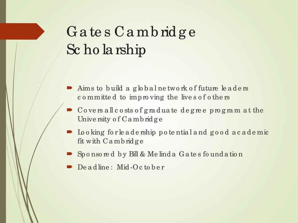 program at the University of Cambridge Looking for leadership potential and good