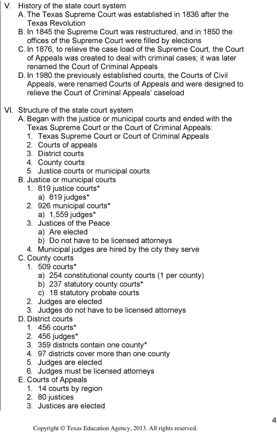 In 1876, to relieve the case load of the Supreme Court, the Court of Appeals was created to deal with criminal cases; it was later renamed the Court of Criminal Appeals D.