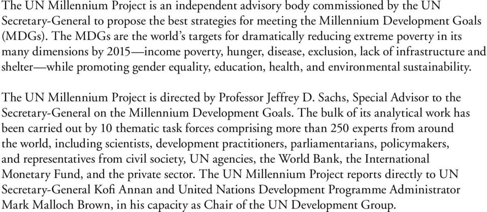 promoting gender equality, education, health, and environmental sustainability. The UN Millennium Project is directed by Professor Jeffrey D.