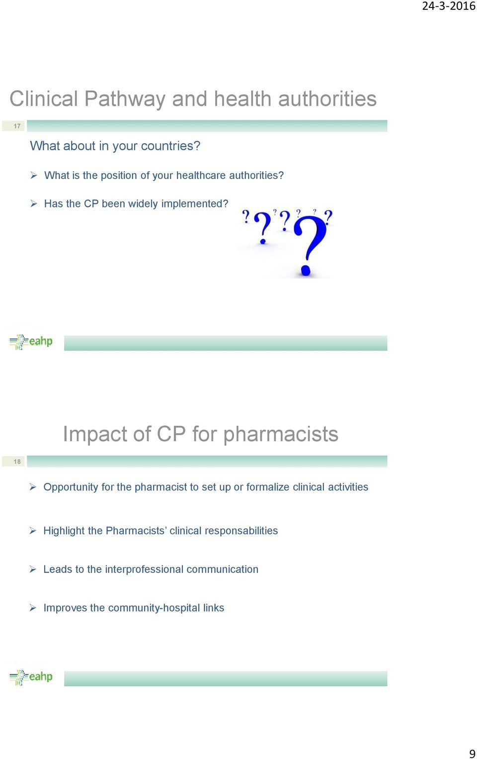 Impact of CP for pharmacists 18 Opportunity for the pharmacist to set up or formalize clinical