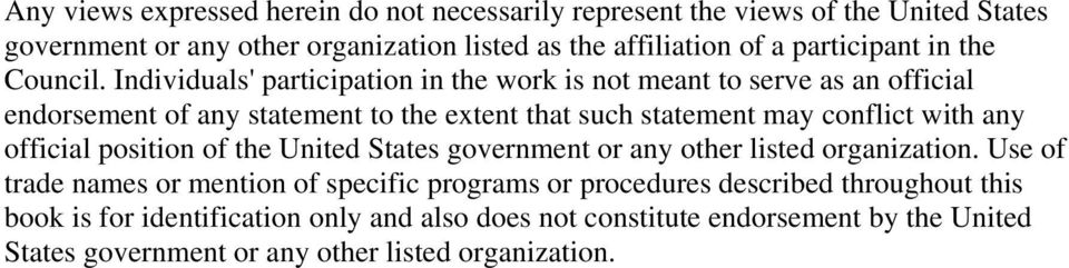 Individuals' participation in the work is not meant to serve as an official endorsement of any statement to the extent that such statement may conflict with any