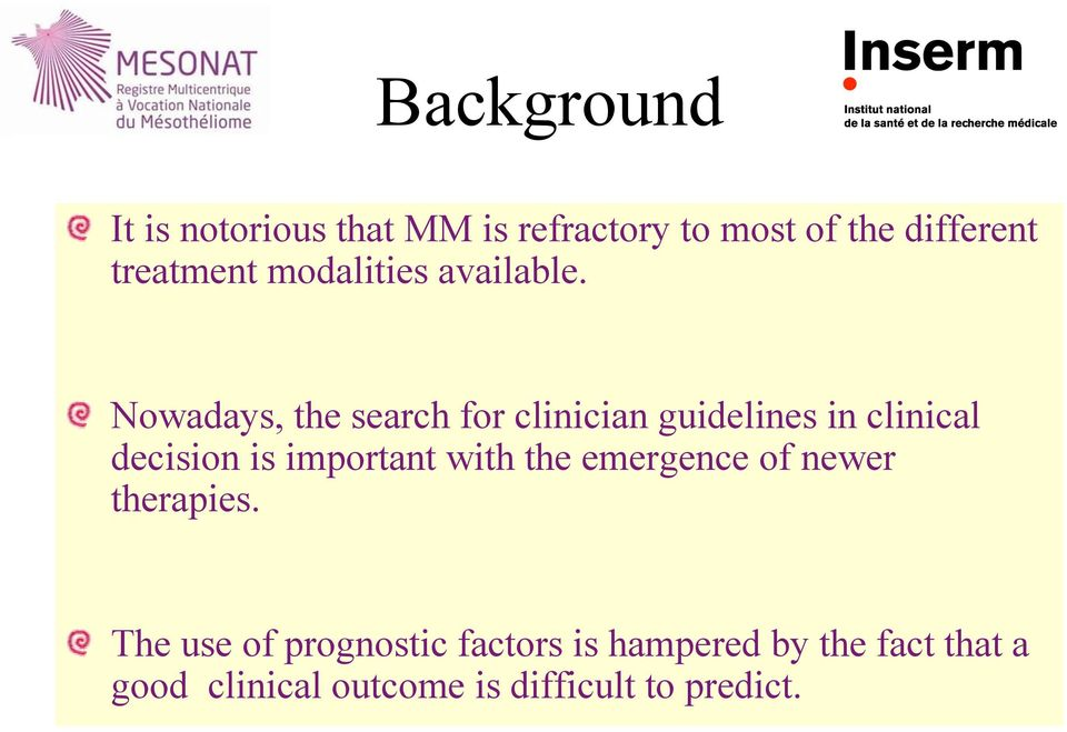 Nowadays, the search for clinician guidelines in clinical decision is important
