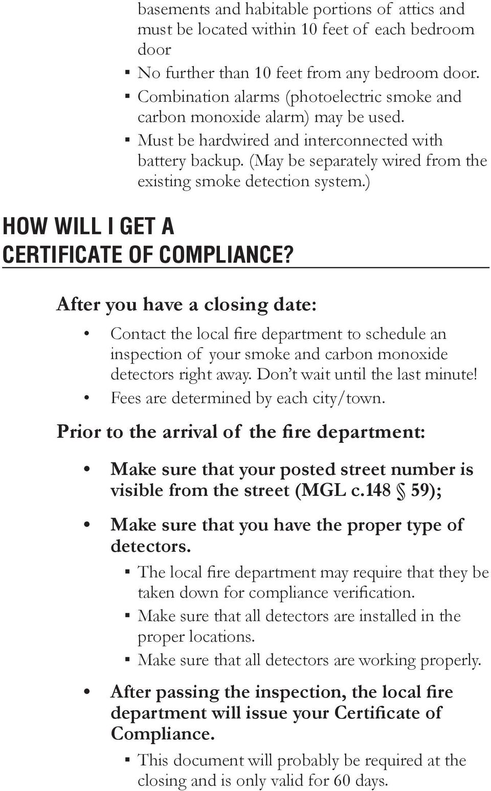 (May be separately wired from the existing smoke detection system.) How Will I Get a Certificate of Compliance?