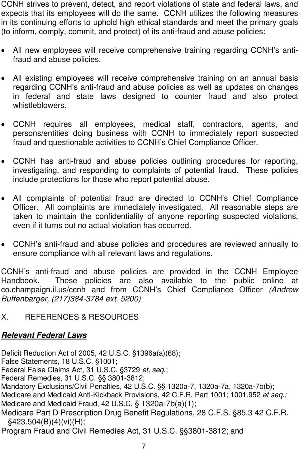 policies: All new employees will receive comprehensive training regarding CCNH s antifraud and abuse policies.