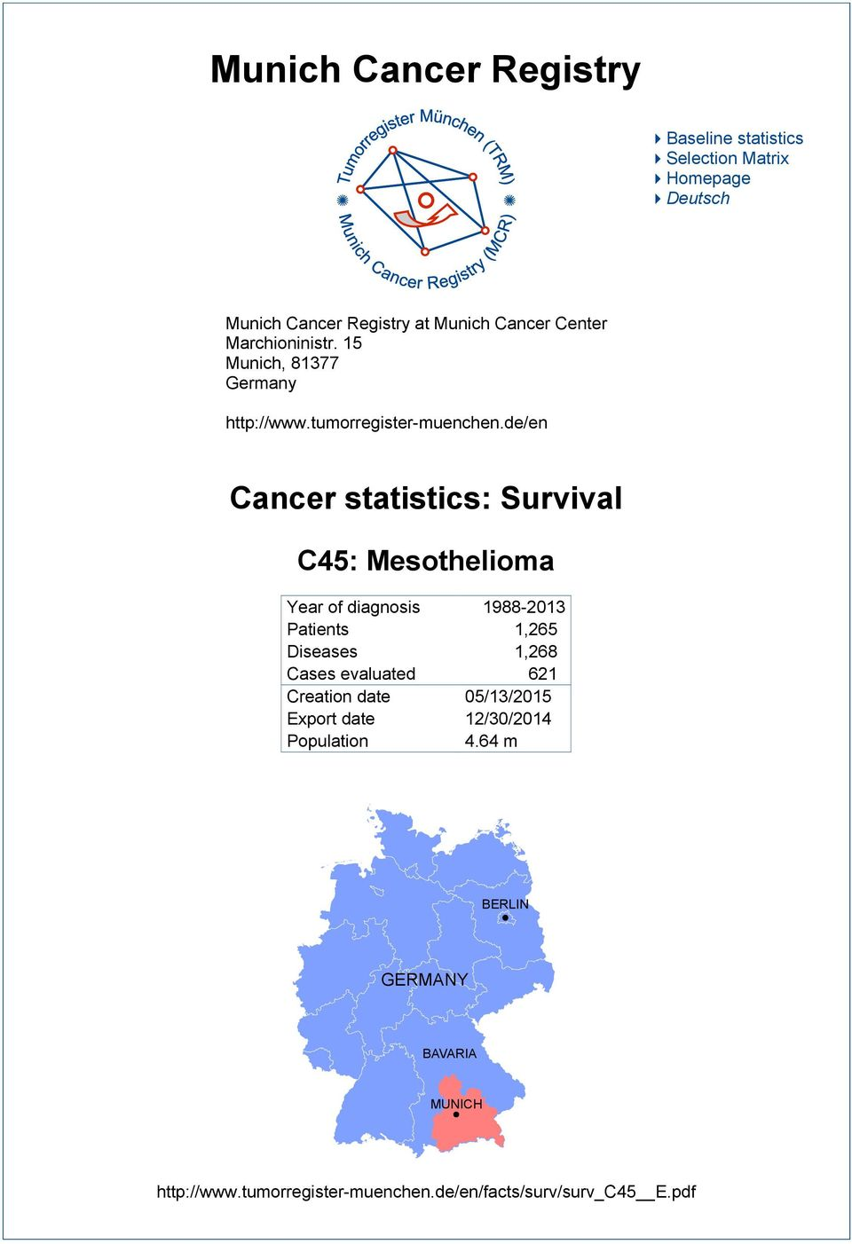 de/en Cancer statistics: Survival Year of diagnosis 1988-213 Patients 1,265 Diseases 1,268 Cases evaluated 621