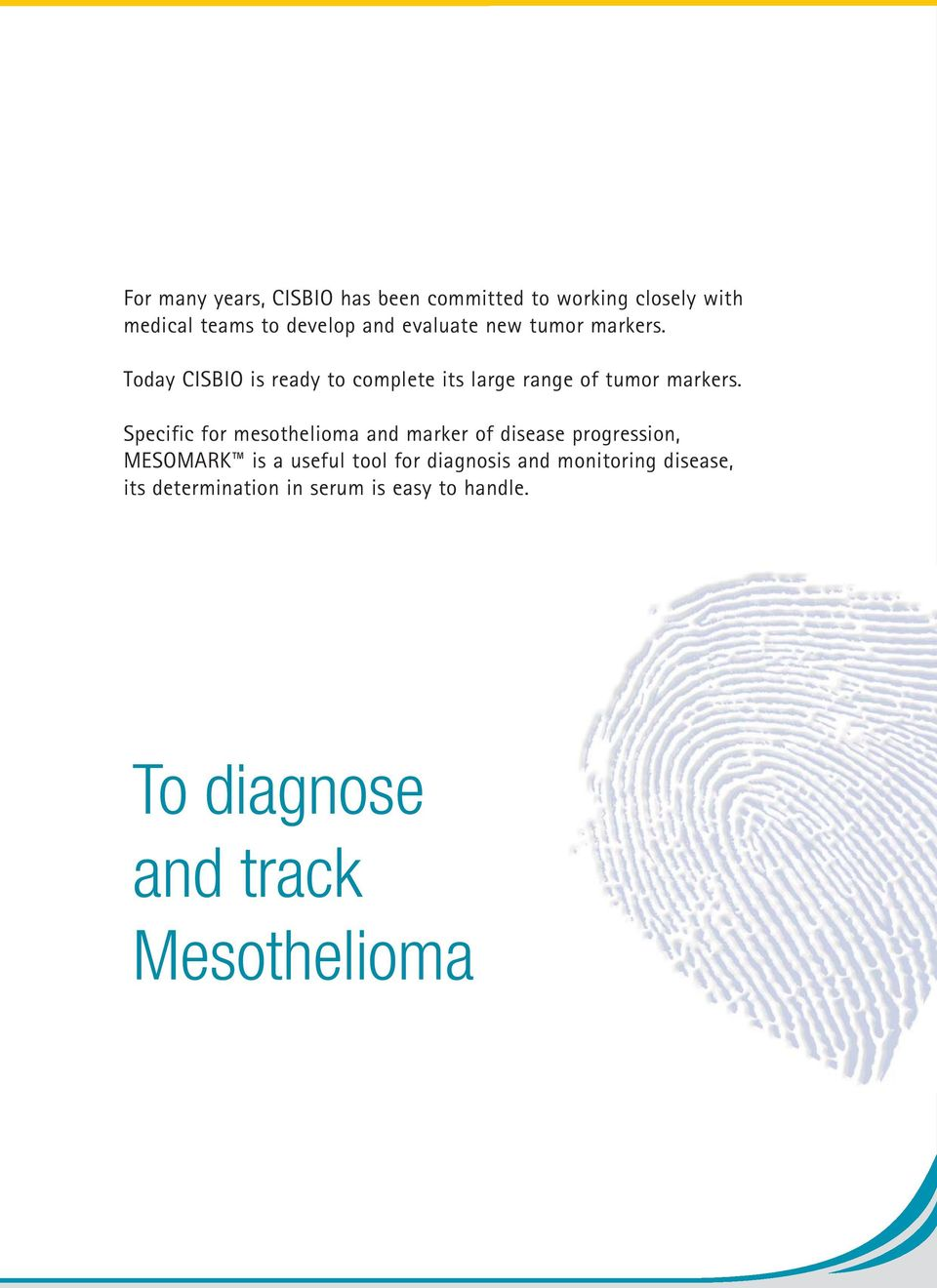 Specific for mesothelioma and marker of disease progression, MESOMARK is a useful tool for