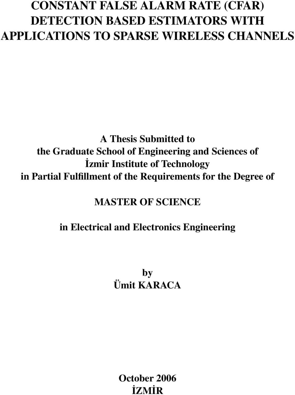 İzmir Institute of Technology in Partial Fulfillment of the Requirements for the Degree of