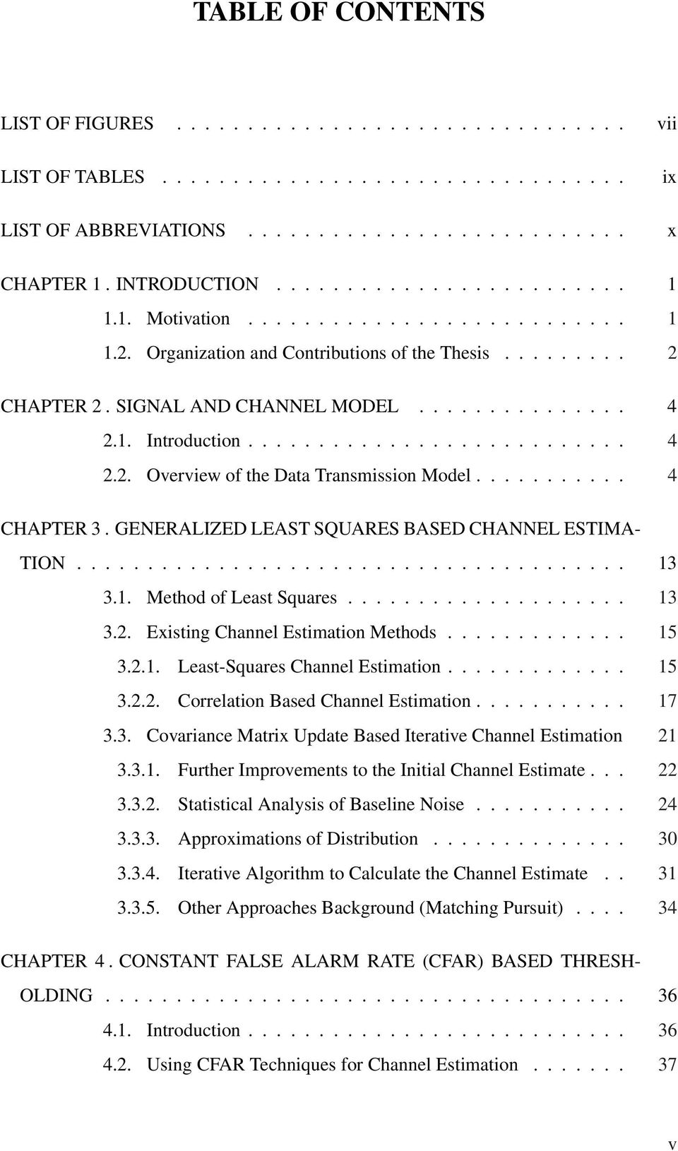 .......... 4 CHAPTER 3. GENERALIZED LEAST SQUARES BASED CHANNEL ESTIMA- TION....................................... 3 3.. Method of Least Squares.................... 3 3.2.