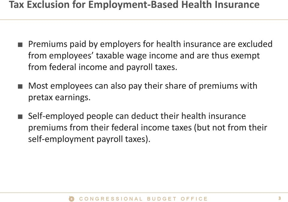 Most employees can also pay their share of premiums with pretax earnings.
