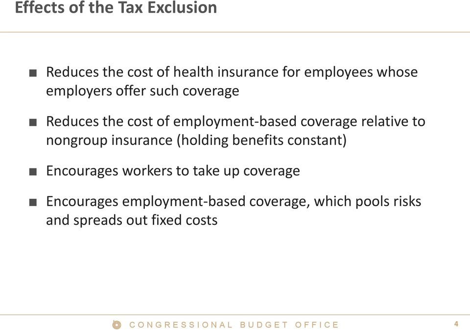 to nongroup insurance (holding benefits constant) Encourages workers to take up