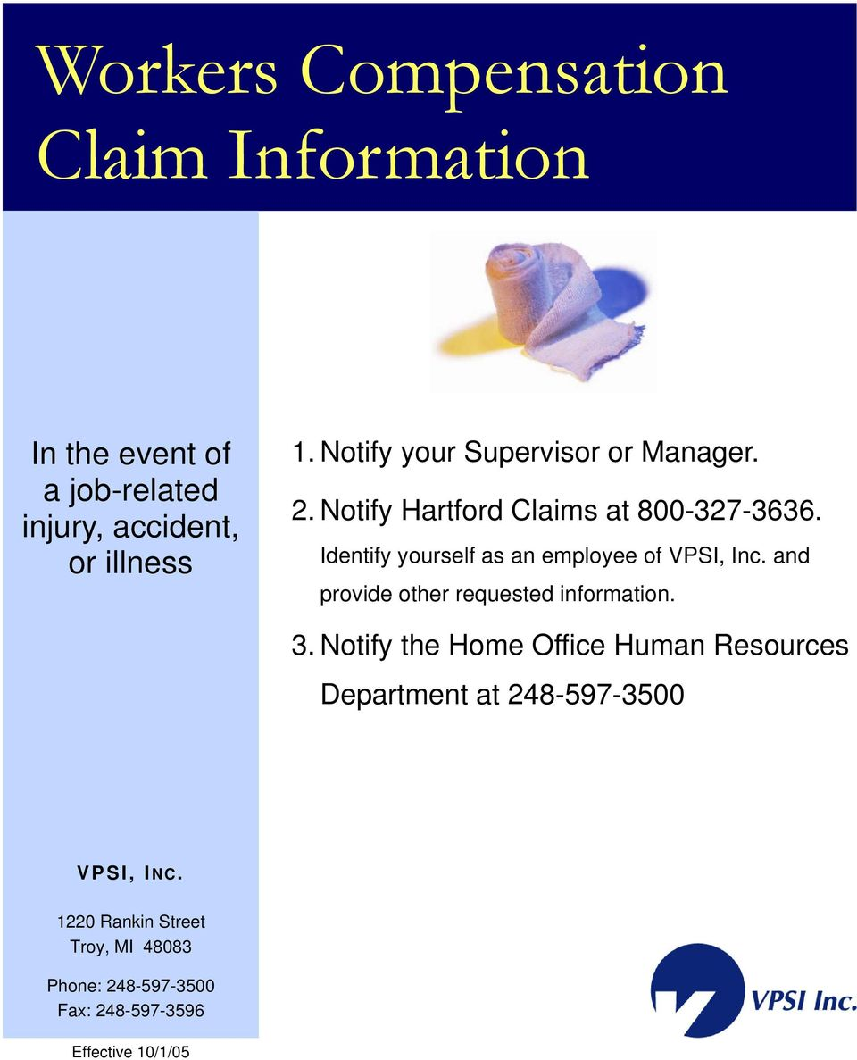 Identify yourself as an employee of VPSI, Inc. and provide other requested information. 3.