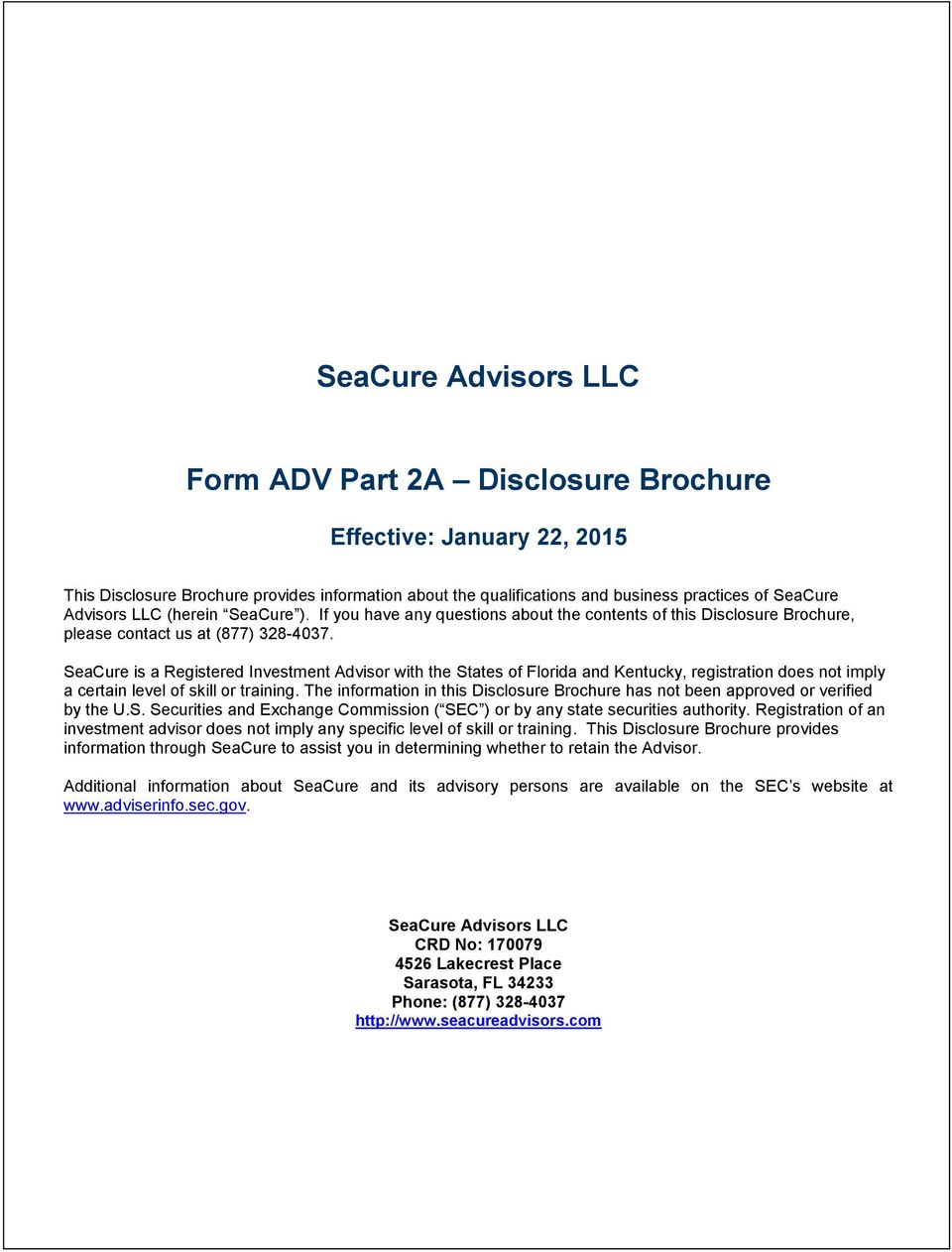 SeaCure is a Registered Investment Advisor with the States of Florida and Kentucky, registration does not imply a certain level of skill or training.