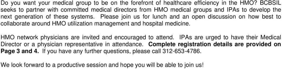 Please join us for lunch and an open discussion on how best to collaborate around HMO utilization management and hospital medicine.