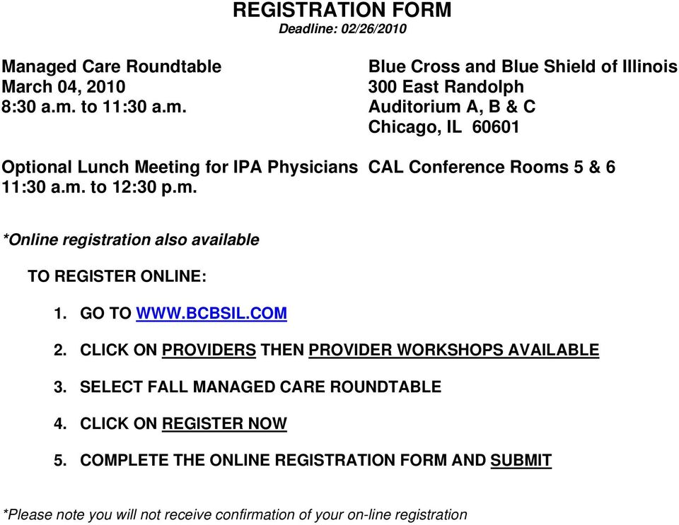 GO TO WWW.BCBSIL.COM 2. CLICK ON PROVIDERS THEN PROVIDER WORKSHOPS AVAILABLE 3. SELECT FALL MANAGED CARE ROUNDTABLE 4.