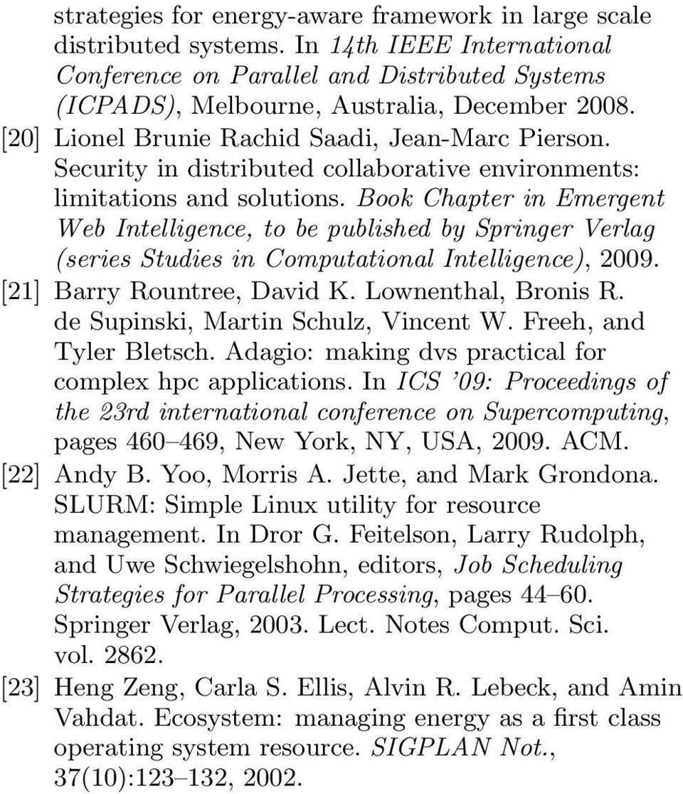 Book Chapter in Emergent Web Intelligence, to be published by Springer Verlag (series Studies in Computational Intelligence), 2009. [21] Barry Rountree, David K. Lownenthal, Bronis R.
