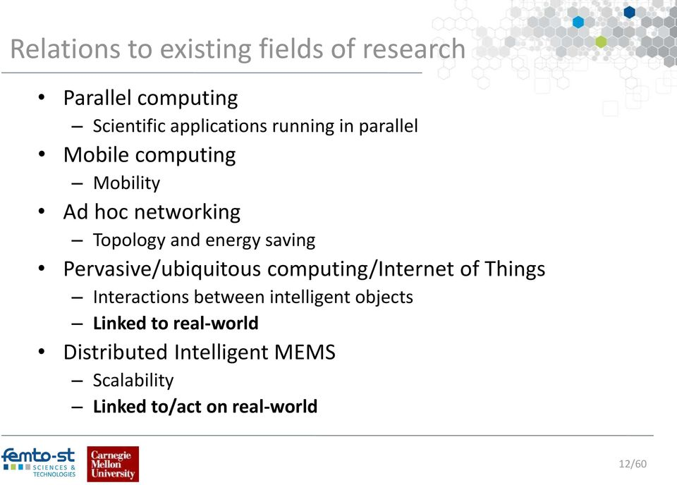 Pervasive/ubiquitous computing/internet of Things Interactions between intelligent objects