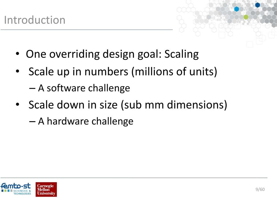 units) A software challenge Scale down in