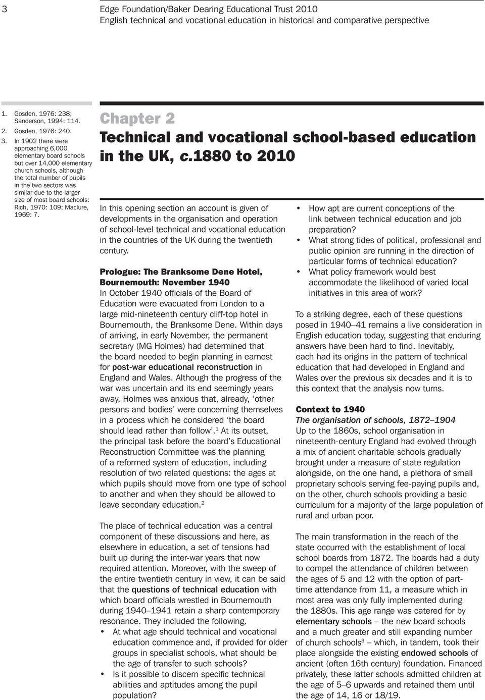 most board schools: Rich, 1970: 109; Maclure, 1969: 7. Chapter 2 Technical and vocational school-based education in the UK, c.