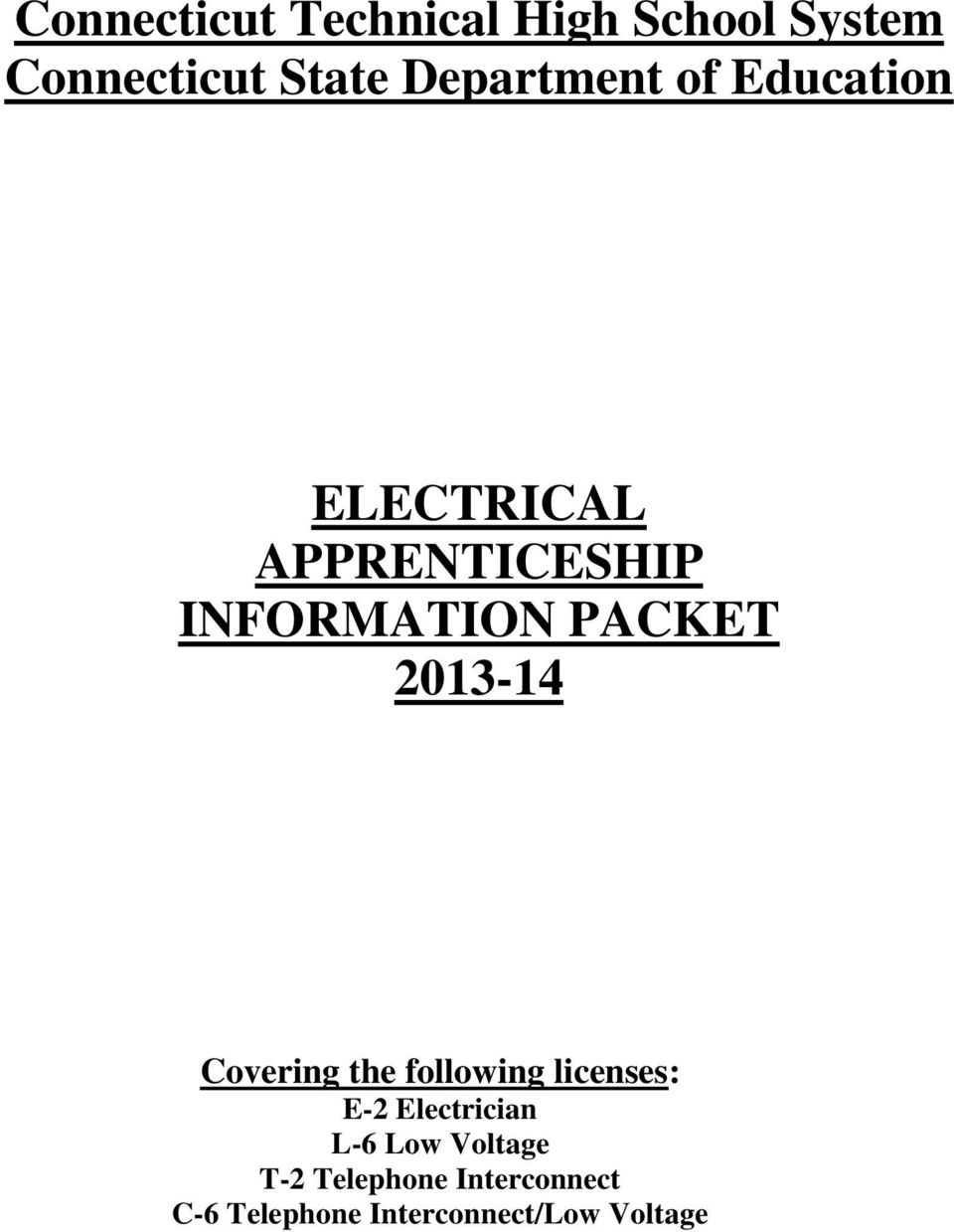 PACKET 2013-14 Covering the following licenses: E-2 Electrician