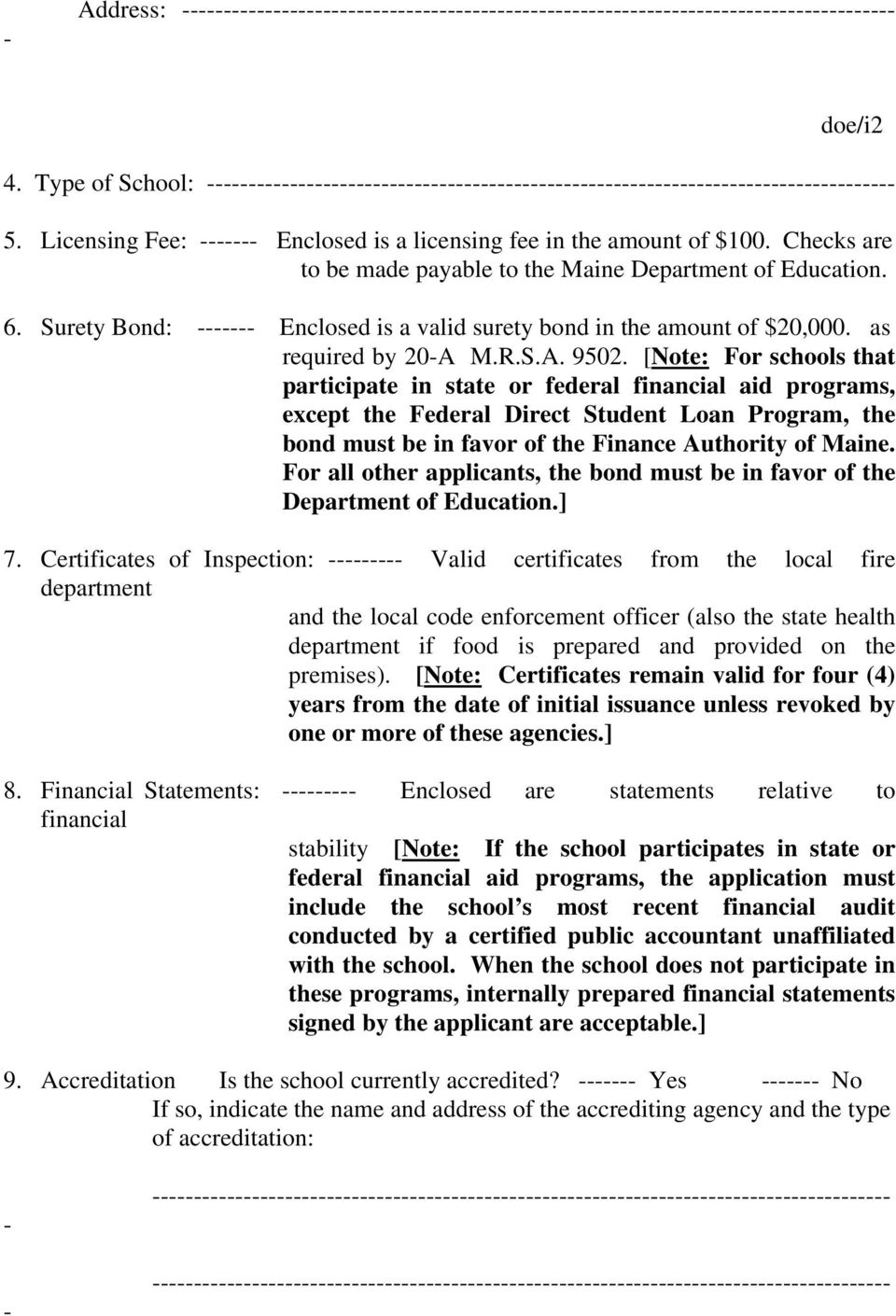 [Note: For schools that participate in state or federal financial aid programs, except the Federal Direct Student Loan Program, the bond must be in favor of the Finance Authority of Maine.