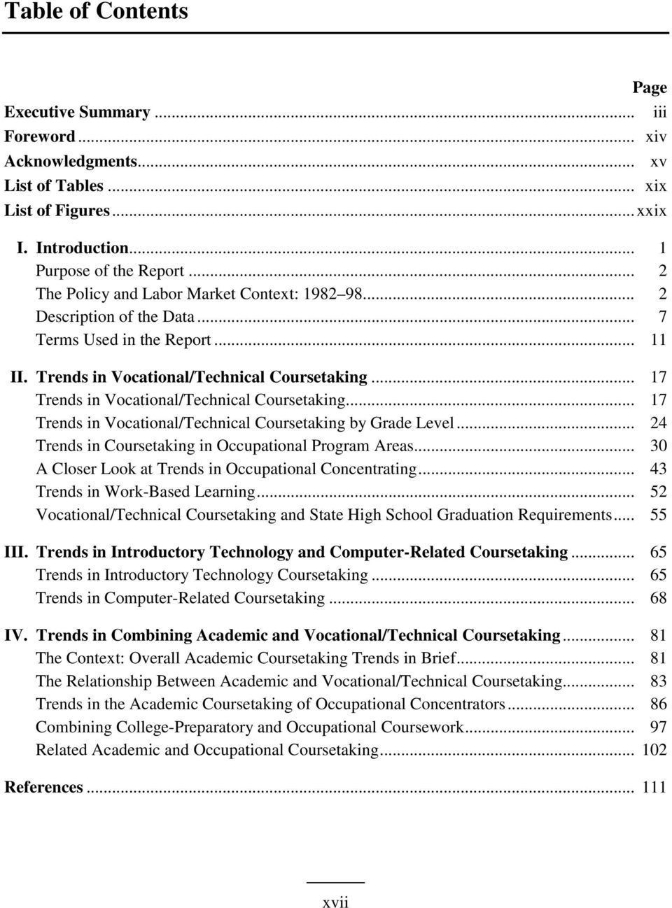 .. 17 Trends in Vocational/Technical Coursetaking... 17 Trends in Vocational/Technical Coursetaking by Grade Level... 24 Trends in Coursetaking in Occupational Program Areas.
