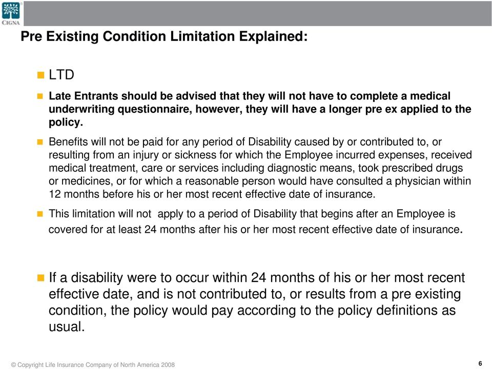 Benefits will not be paid for any period of Disability caused by or contributed to, or resulting from an injury or sickness for which the Employee incurred expenses, received medical treatment, care