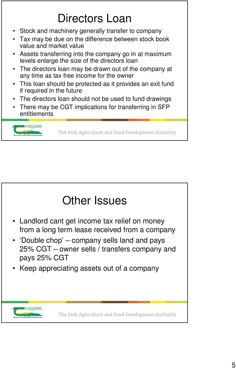 fund if required in the future The directors loan should not be used to fund drawings There may be CGT implications for transferring in SFP entitlements Other Issues Landlord cant get income tax