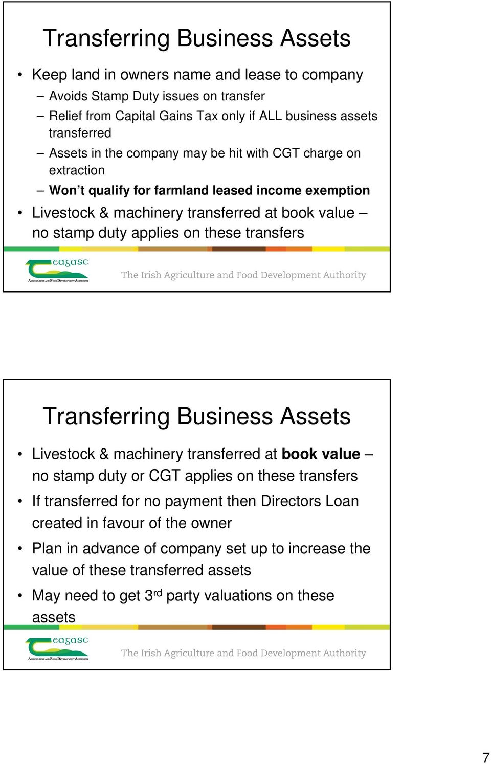 applies on these transfers Transferring Business Assets Livestock & machinery transferred at book value no stamp duty or CGT applies on these transfers If transferred for no payment