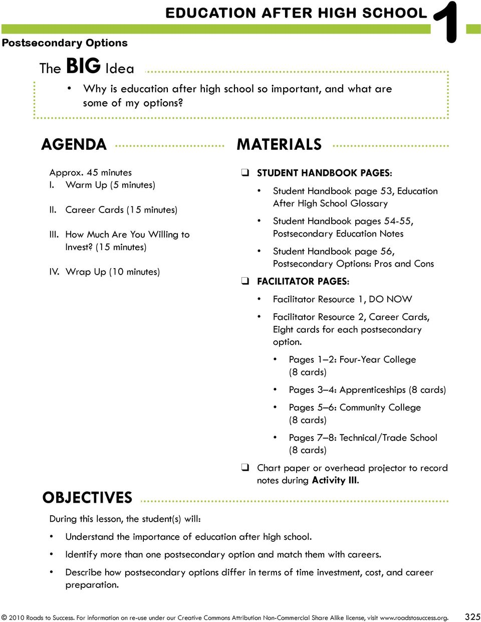 Wrap Up (10 minutes) OBJECTIVES STUDENT HANDBOOK PAGES: Student Handbook page 53, Education After High School Glossary Student Handbook pages 54-55, Postsecondary Education Notes Student Handbook