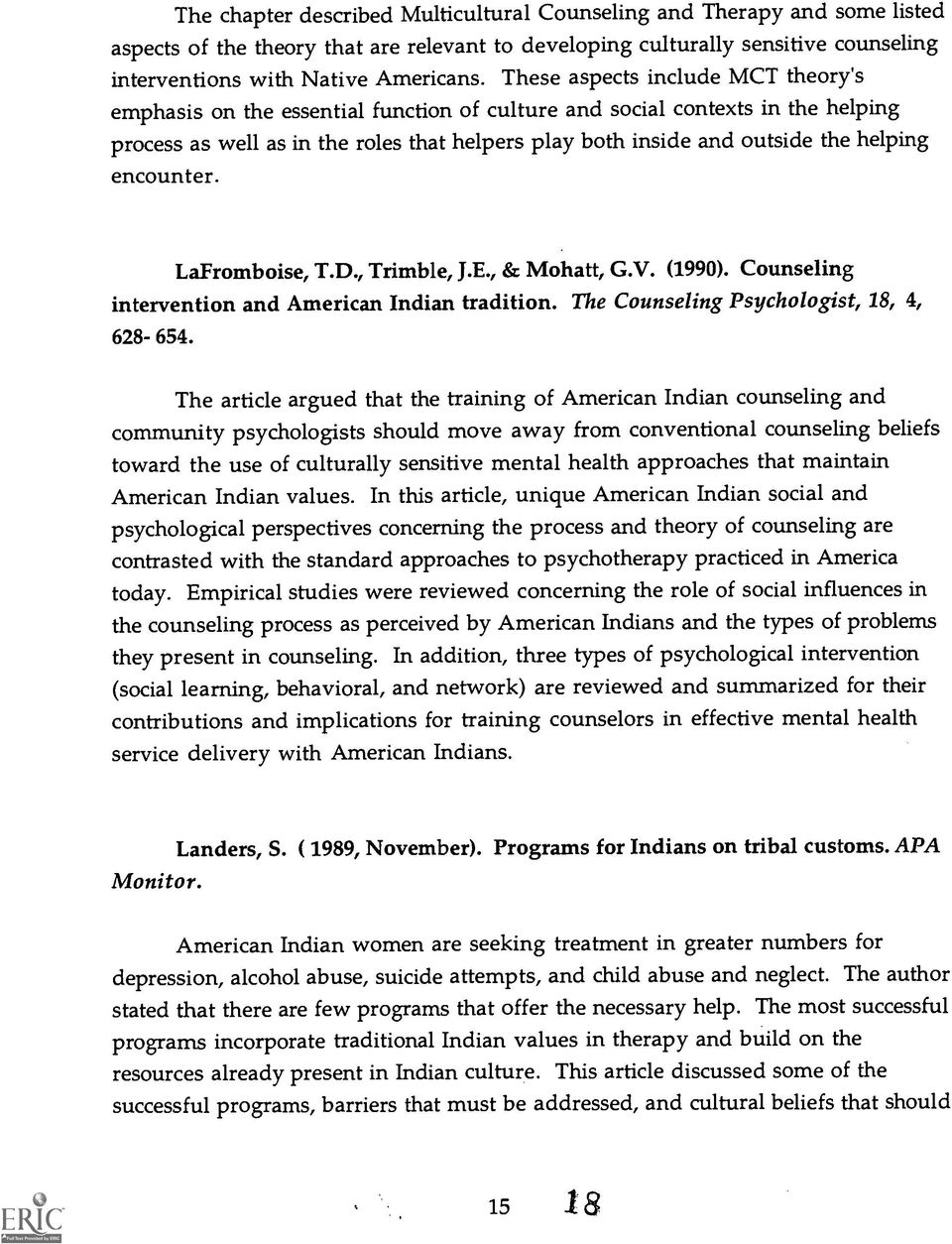 helping encounter. LaFromboise, T.D., Trimble, J.E., & Mohatt, G.V. (1990). Counseling intervention and American Indian tradition. The Counseling Psychologist, 18, 4, 628-654.
