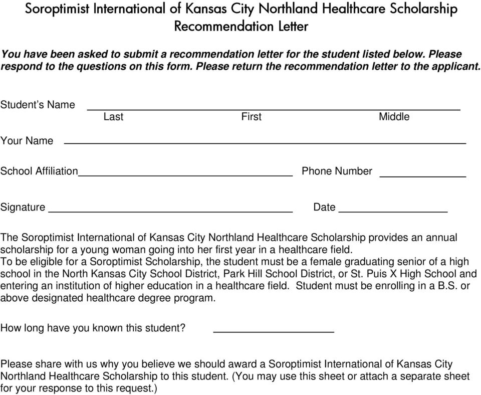 Student s Name Last First Middle Your Name School Affiliation Phone Number Signature Date The Soroptimist International of Kansas City Northland Healthcare Scholarship provides an annual scholarship