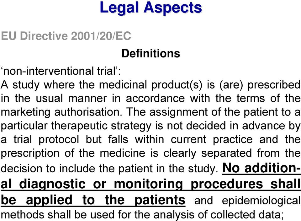 The assignment of the patient to a particular therapeutic strategy is not decided in advance by a trial protocol but falls within current practice and the