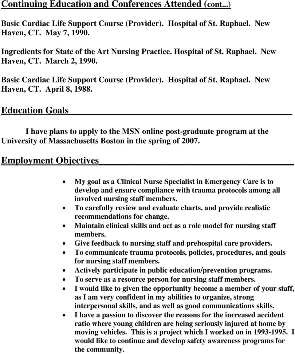 Education Goals I have plans to apply to the MSN online post-graduate program at the University of Massachusetts Boston in the spring of 2007.