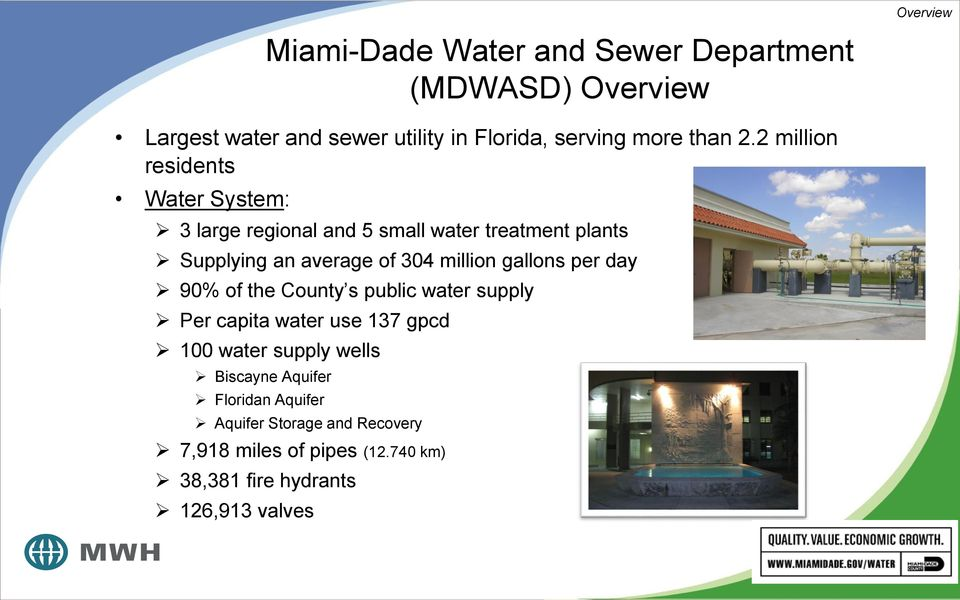 2 million residents Water System: 3 large regional and 5 small water treatment plants Supplying an average of 304 million