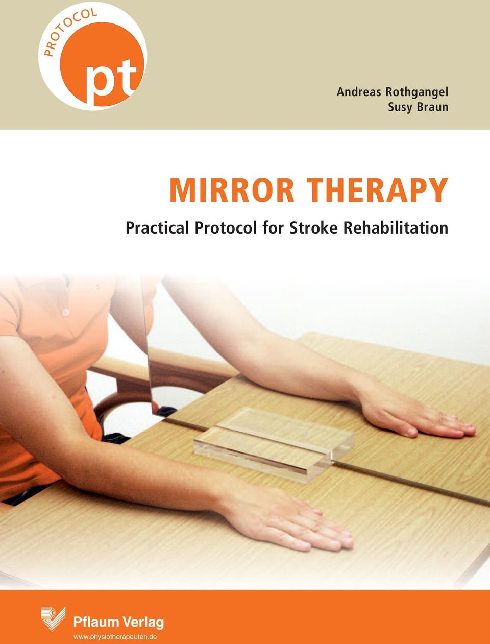 SPIEGELTHERAPIE MIRROR THERAPY Practical Protocol