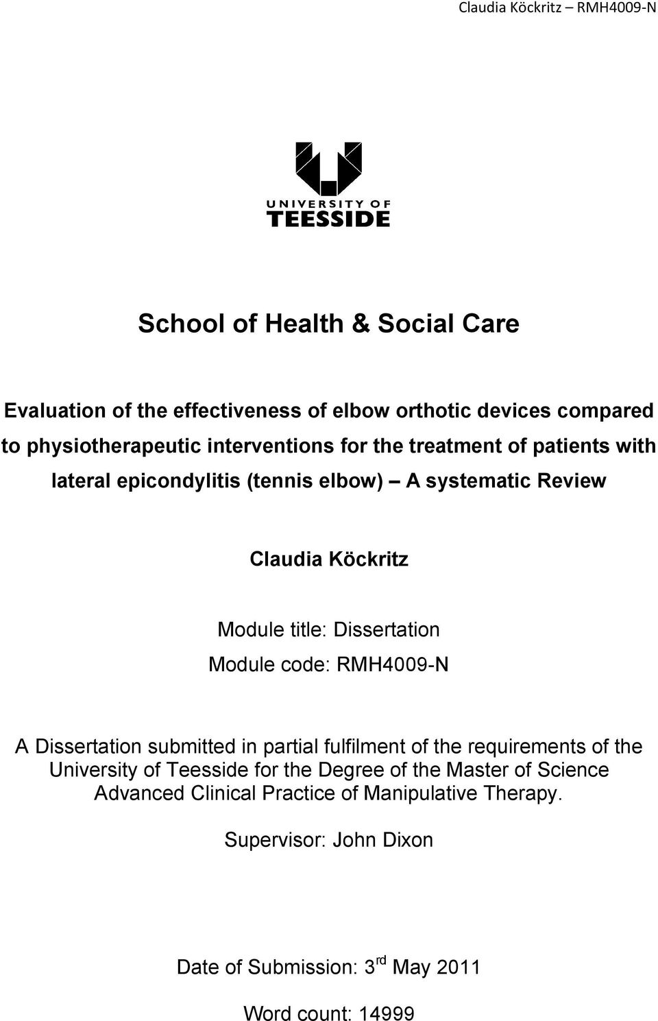 code: RMH4009-N A Dissertation submitted in partial fulfilment of the requirements of the University of Teesside for the Degree of the