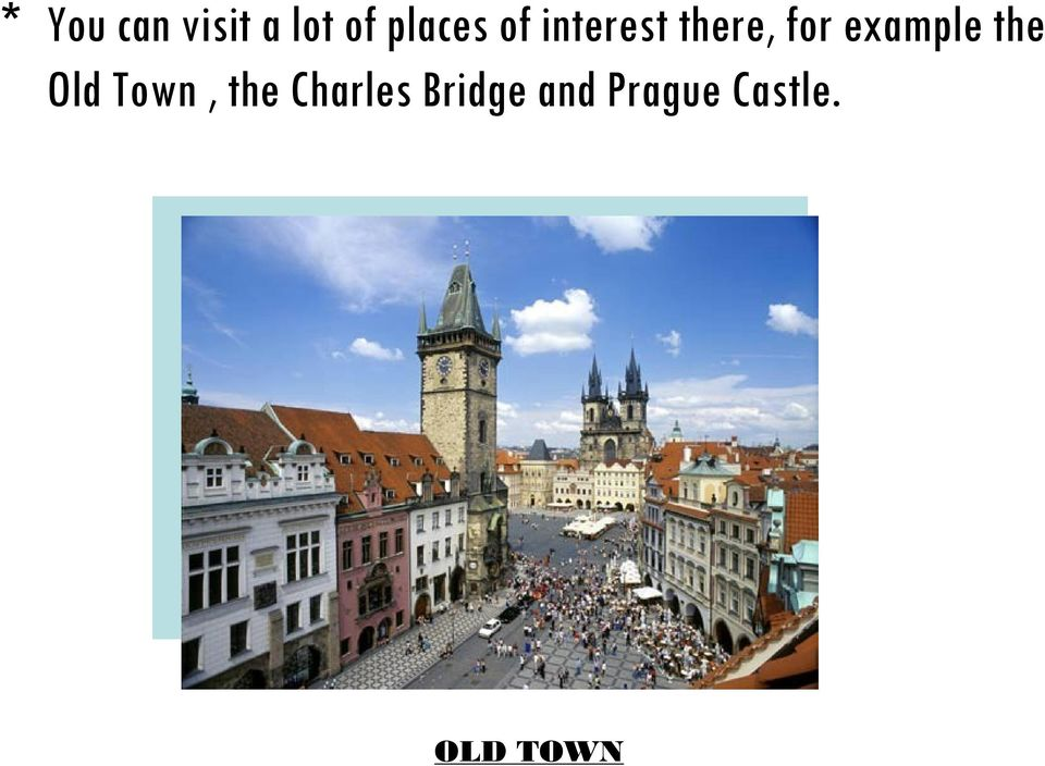 example the Old Town, the