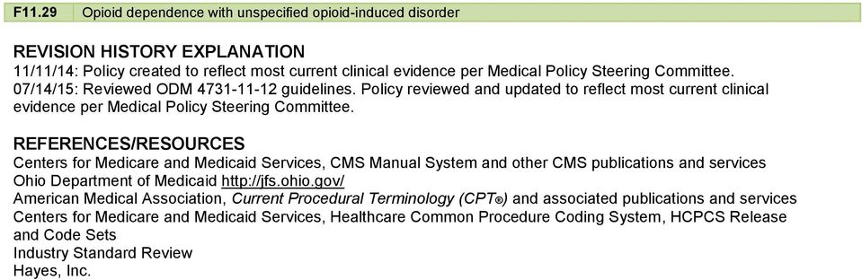 REFERENCES/RESOURCES Centers for Medicare and Medicaid Services, CMS Manual System and other CMS publications and services Ohio Department of Medicaid http://jfs.ohio.