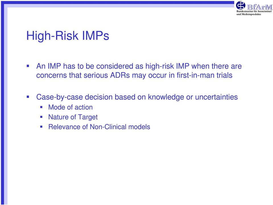 trials Case-by-case decision based on knowledge or uncertainties