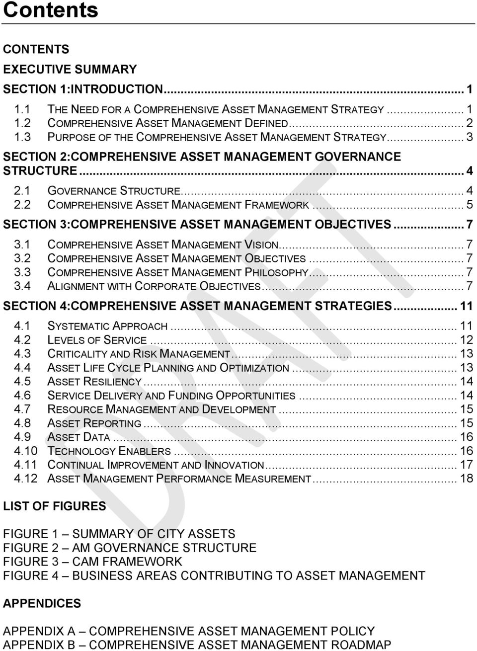 .. 5 SECTION 3:COMPREHENSIVE ASSET MANAGEMENT OBJECTIVES... 7 3.1 COMPREHENSIVE ASSET MANAGEMENT VISION... 7 3.2 COMPREHENSIVE ASSET MANAGEMENT OBJECTIVES... 7 3.3 COMPREHENSIVE ASSET MANAGEMENT PHILOSOPHY.