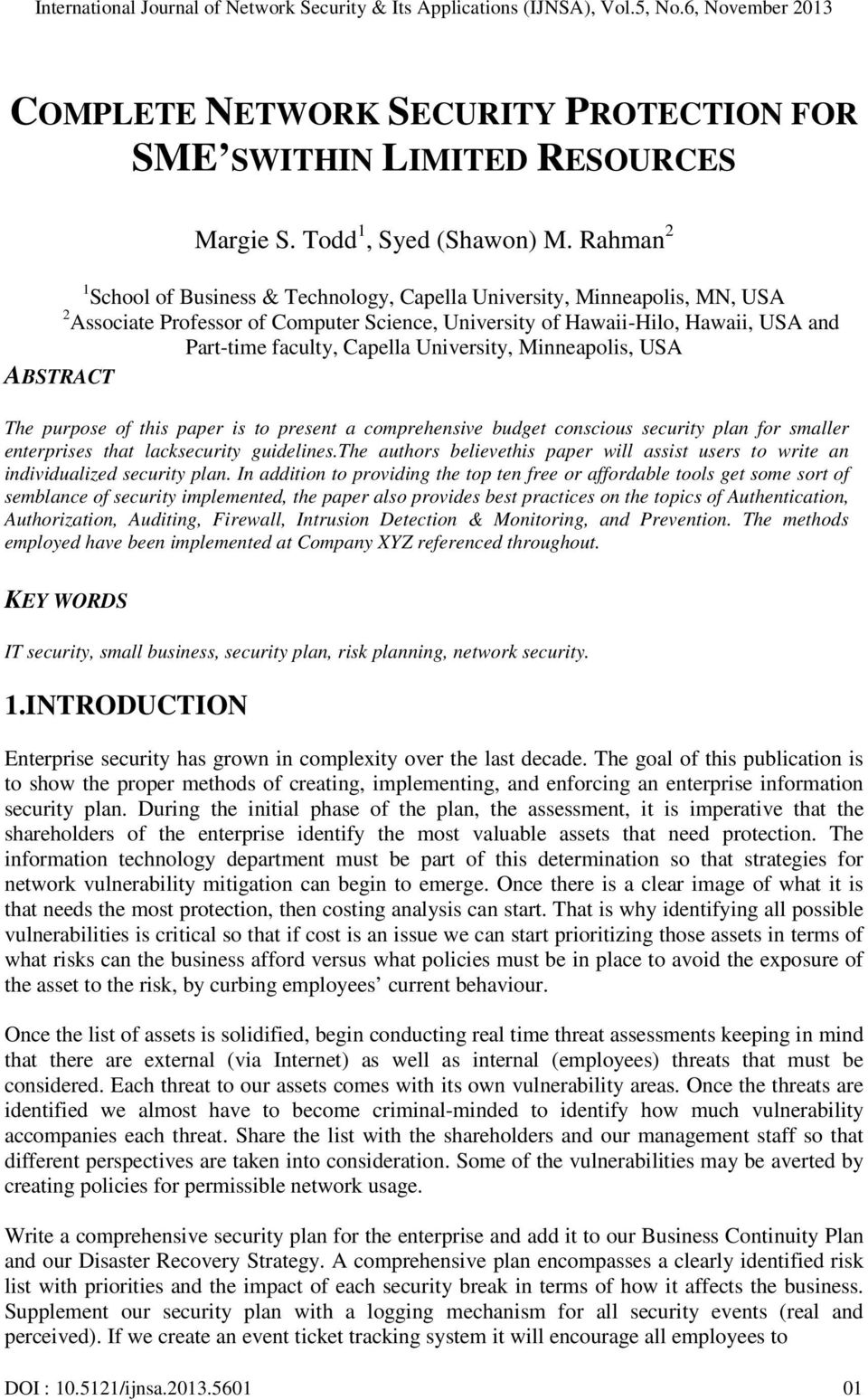 University, Minneapolis, USA ABSTRACT The purpose of this paper is to present a comprehensive budget conscious security plan for smaller enterprises that lacksecurity guidelines.