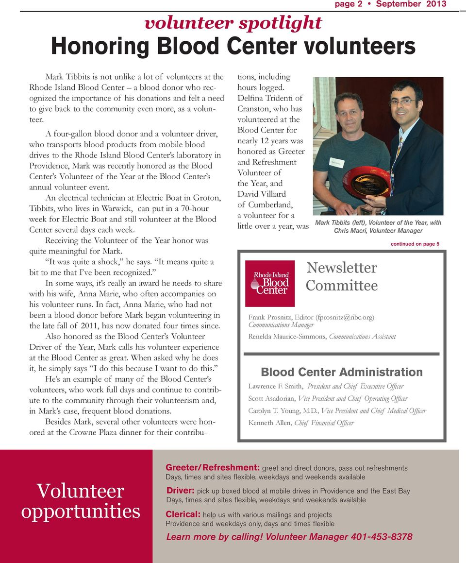 A four-gallon blood donor and a volunteer driver, who transports blood products from mobile blood drives to the Rhode Island Blood Center s laboratory in Providence, Mark was recently honored as the