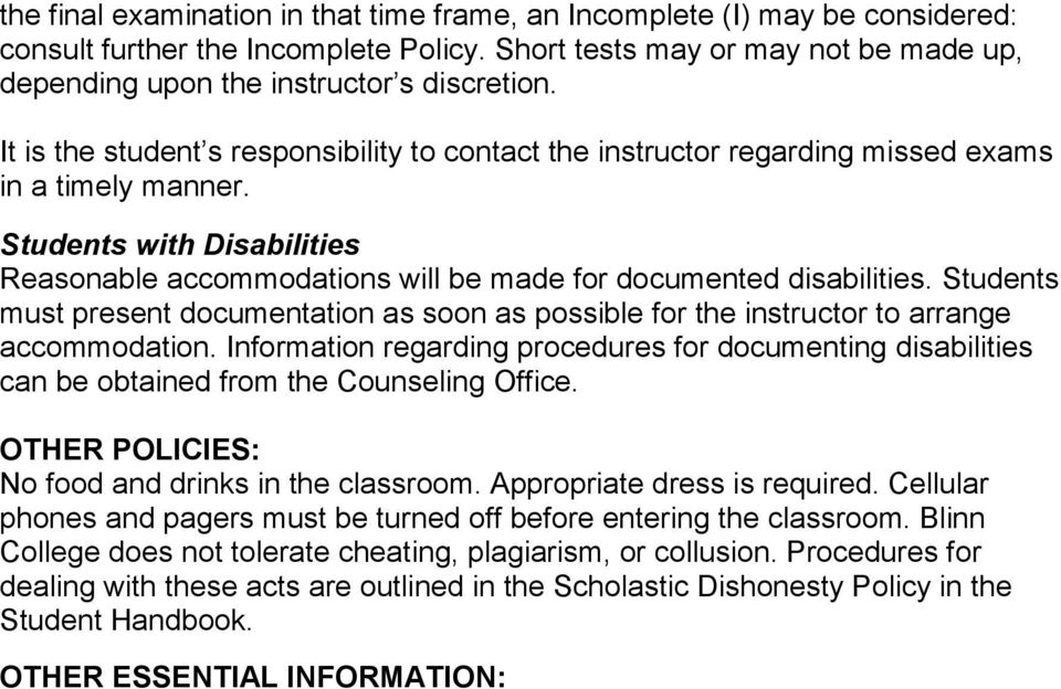 Students must present documentation as soon as possible for the instructor to arrange accommodation.
