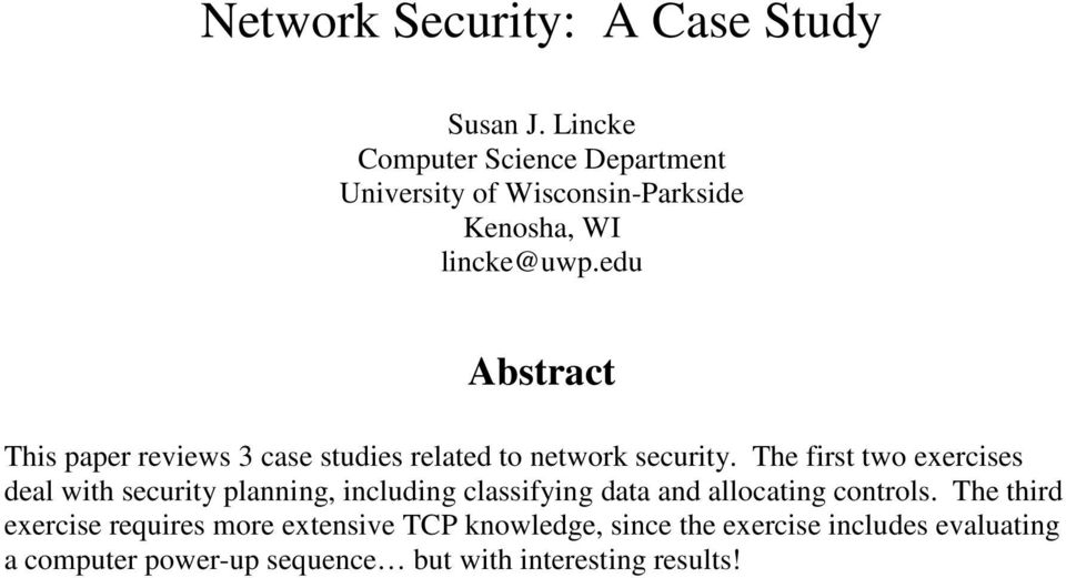 edu Abstract This paper reviews 3 case studies related to network security.