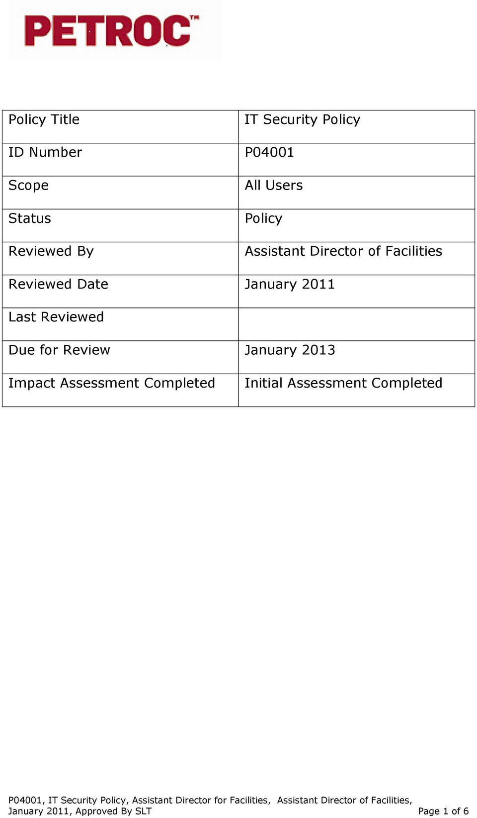 January 2011 Last Reviewed Due for Review January 2013 Impact Assessment