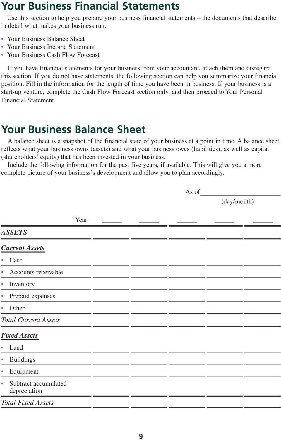 section. If you do not have statements, the following section can help you summarize your financial position. Fill in the information for the length of time you have been in business.