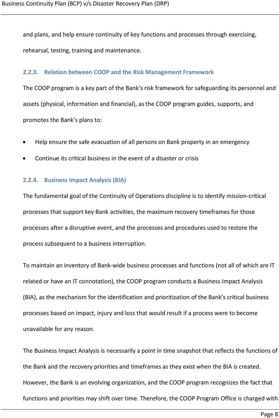 the COOP program guides, supports, and promotes the Bank s plans to: Help ensure the safe evacuation of all persons on Bank property in an emergency Continue its critical business in the event of a