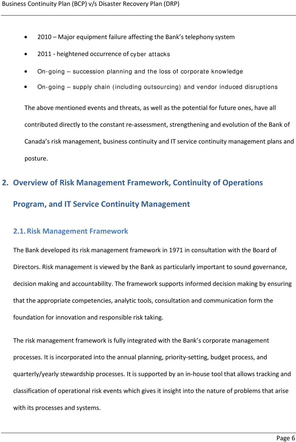 strengthening and evolution of the Bank of Canada s risk management, business continuity and IT service continuity management plans and posture. 2.