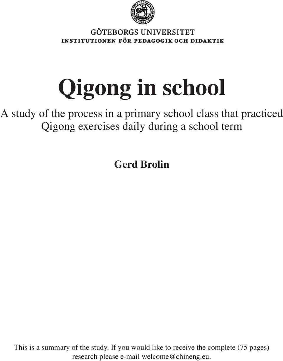 school term Gerd Brolin This is a summary of the study.